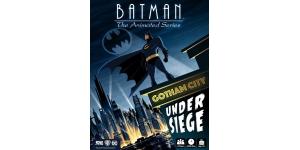 Batman The Animated Series – Gotham City Under Siege board game review - cover