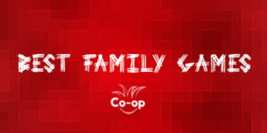 top 10 best cooperative family games