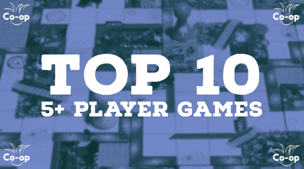 top 10 best cooperative five or more player board games